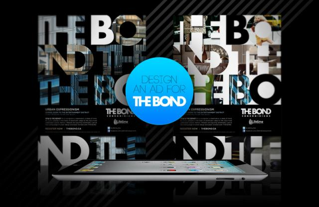 Design An Ad for The Bond condos Toronto by Lifetime Developments