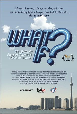 A poster for What If? The Unlikely Story of Toronto's Baseball Giants, image cou