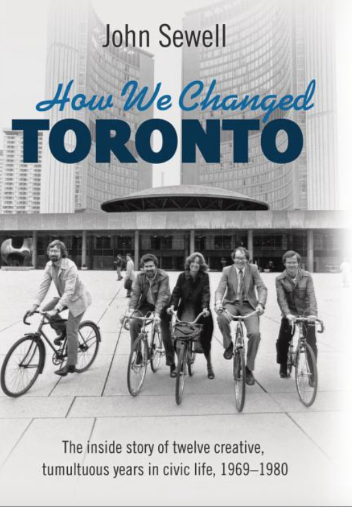 The front cover of 'How We Changed Toronto', image courtesy of John Sewell